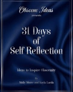 blue cover that says Obscene Ideas presents 31 Days of Self Reflection Ideas to Inspire Obscenity by Molly Moore and Kayla Lords
